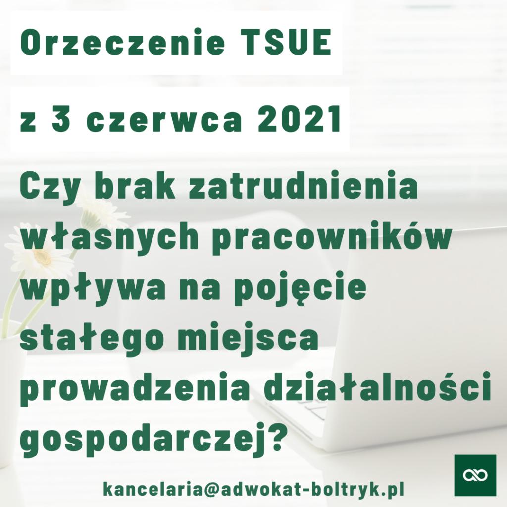 Stałe miejsce prowadzenia działalności a podatek VAT – wyrok TSUE z 3 czerwca 2021
